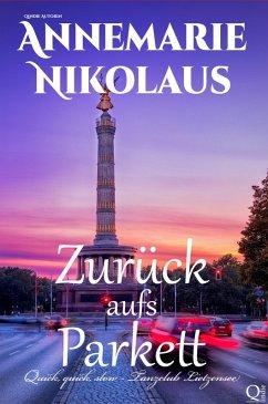 Zurück aufs Parkett (eBook, ePUB) - Nikolaus, Annemarie