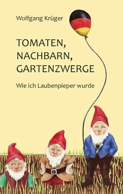 Tomaten, Nachbarn, Gartenzwerge (eBook, ePUB)