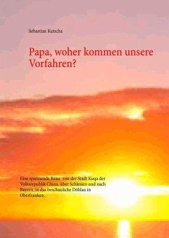 Papa, woher kommen unsere Vorfahren? (eBook, ePUB)