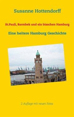 St.Pauli, Barmbek und ein bisschen Hamburg (eBook, ePUB) - Hottendorff, Susanne