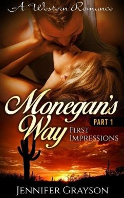 First Impressions (A Western Romance: Monegans Way, #1)