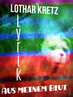 Aus meinem Blut (eBook, ePUB) - Kretz, Lothar
