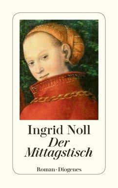 Der Mittagstisch (eBook, ePUB) - Noll, Ingrid