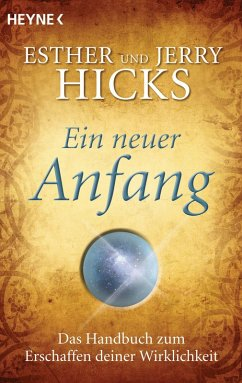 Ein neuer Anfang (eBook, ePUB) - Hicks, Esther; Hicks, Jerry