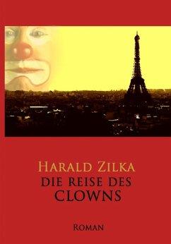 Die Reise des Clowns (eBook, ePUB) - Zilka, Harald