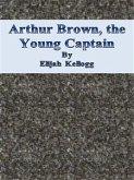 Arthur Brown, the Young Captain (eBook, ePUB)