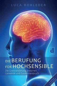 Die Berufung für Hochsensible (eBook, ePUB) - Rohleder, Luca