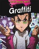 Is It Really Art?: Graffiti