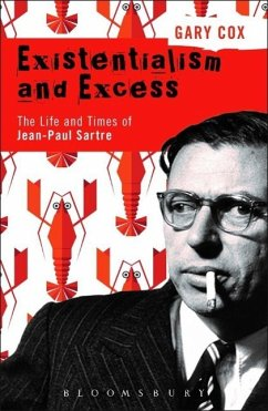 Existentialism and Excess: The Life and Times of Jean-Paul Sartre - Cox, Gary
