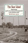 The Slain Wood: Papermaking and Its Environmental Consequences in the American South