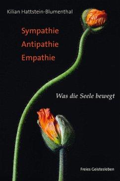 Sympathie - Antipathie - Empathie - Hattstein-Blumenthal, Kilian