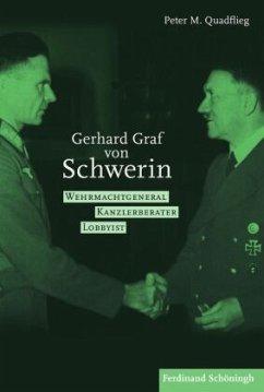 Gerhard Graf von Schwerin - Quadflieg, Peter M.