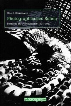 Photographisches Sehen - Hausmann, Raoul