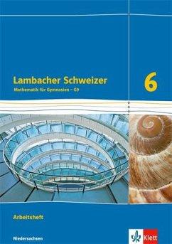 Lambacher Schweizer. 6. Schuljahr G9. Arbeitsheft plus Lösungsheft. Neubearbeitung. Niedersachsen