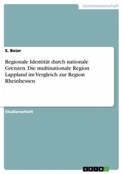 Regionale Identität durch nationale Grenzen. Die multinationale Region Lappland im Vergleich zur Region Rheinhessen