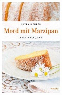 Mord mit Marzipan - Mehler, Jutta