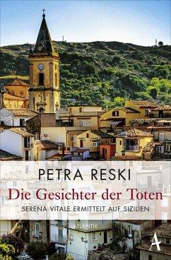 Die Gesichter der Toten / Serena Vitale Bd.2 (eBook, ePUB) - Reski, Petra
