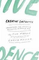 Creative Confidence - Kelley, David; Kelley, Tom
