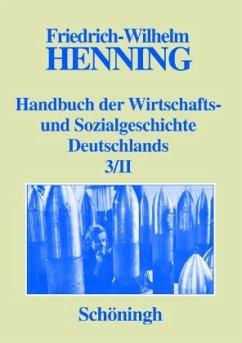Handbuch der Wirtschafts- und Sozialgeschichte Deutschlands Bd. 1-3/II - Henning, Friedrich-Wilhelm