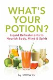 What's Your Potion? Liquid Refreshments to Nourish Body, Mind, and Spirit