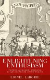 Enlightening Enthusiasm: Prophecy and Religious Experience in Early Eighteenth-Century England