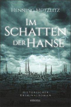 Im Schatten der Hanse - Mützlitz, Henning