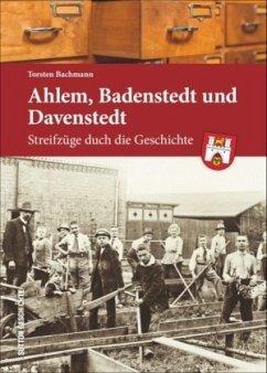 Ahlem, Badenstedt und Davenstedt - Bachmann, Torsten