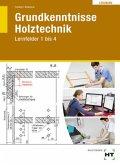 Grundkenntnisse Holztechnik - Lernfelder 1-4