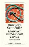 Hunkeler und der Fall Livius / Kommissär Hunkeler Bd.6