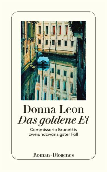 Das goldene Ei / Commissario Brunetti Bd.22 - Leon, Donna