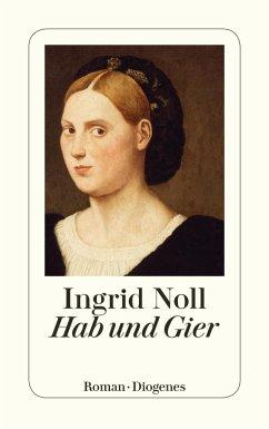 Hab und Gier - Noll, Ingrid