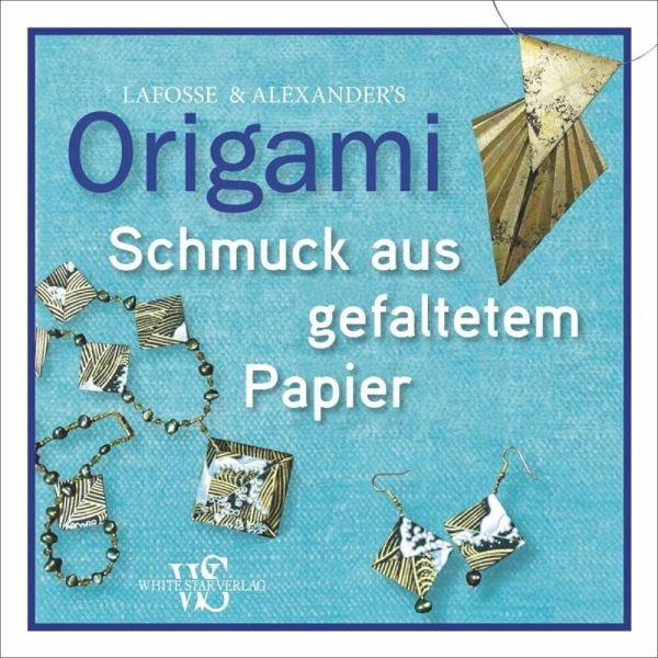 origami schmuck aus gefaltetem papier von michael g lafosse richard l alexander buch. Black Bedroom Furniture Sets. Home Design Ideas