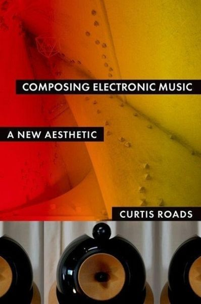 Composing Electronic Music: A New Aesthetic Pdf - eBook PHP