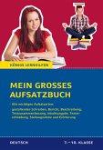 Mein großes Aufsatzbuch - Deutsch 7.-10. Klasse.