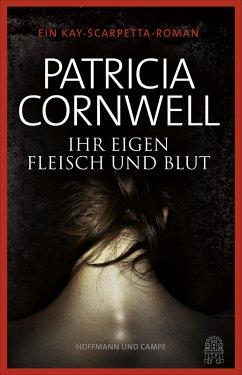 Ihr eigen Fleisch und Blut / Kay Scarpetta Bd.22 (eBook, ePUB) - Cornwell, Patricia