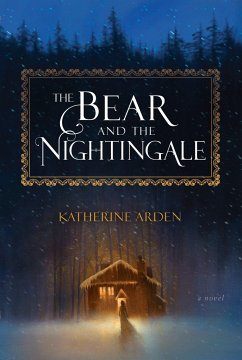 The Bear and the Nightingale - Arden, Katherine