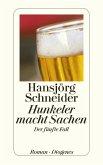 Hunkeler macht Sachen / Kommissär Hunkeler Bd.5
