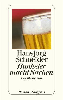 Hunkeler macht Sachen / Kommissär Hunkeler Bd.5 - Schneider, Hansjörg