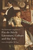 The Edinburgh Companion to Fin-De-Siècle Literature, Culture and the Arts