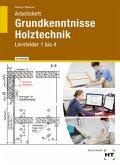 Lernfelder 1-4, Arbeitsheft mit eingedruckten Lösungen / Grundkenntnisse Holztechnik