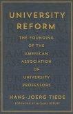 University Reform: The Founding of the American Association of University Professors