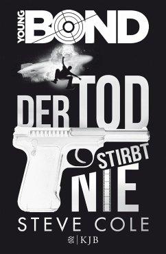 Der Tod stirbt nie / Young James Bond Bd.1 - Cole, Steve