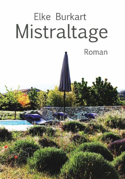 Mistraltage (eBook, ePUB) - Burkart, Elke