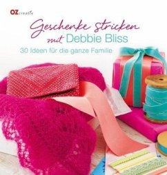 Geschenke stricken mit Debbie Bliss (Mängelexem...