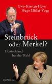 Steinbrück oder Merkel? (Mängelexemplar)
