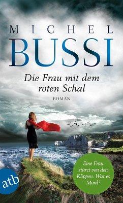 Die Frau mit dem roten Schal (eBook, ePUB) - Bussi, Michel