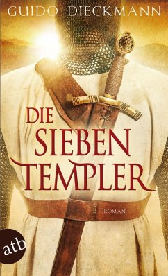 Die sieben Templer / Templer-Saga Bd.1 (eBook, ePUB) - Dieckmann, Guido