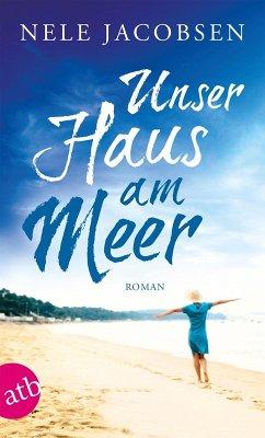 Unser Haus am Meer (eBook, ePUB) - Jacobsen, Nele