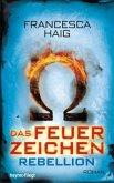 Rebellion / Das Feuerzeichen Bd.2