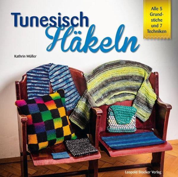 Tunesisch Häkeln Von Kathrin Müller Portofrei Bei Bücherde Bestellen